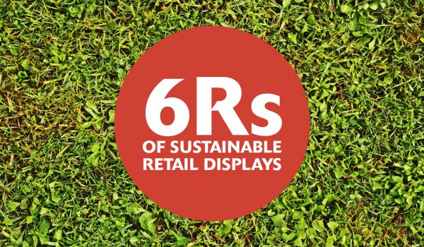 6Rs of Sustainable Retail Displays